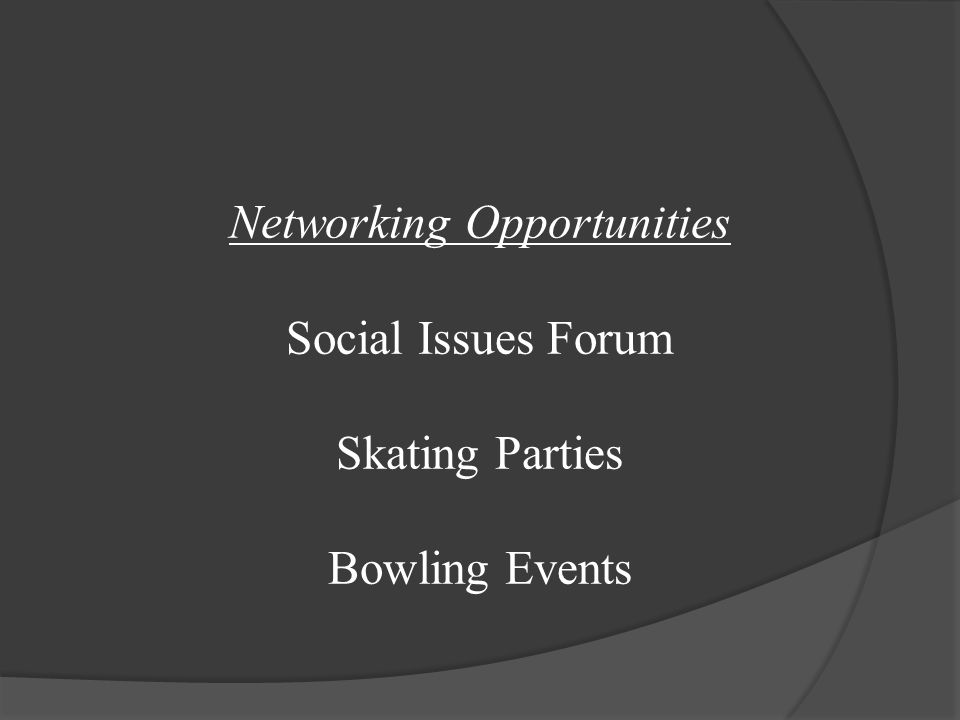 Networking Opportunities Social Issues Forum Skating Parties Bowling Events