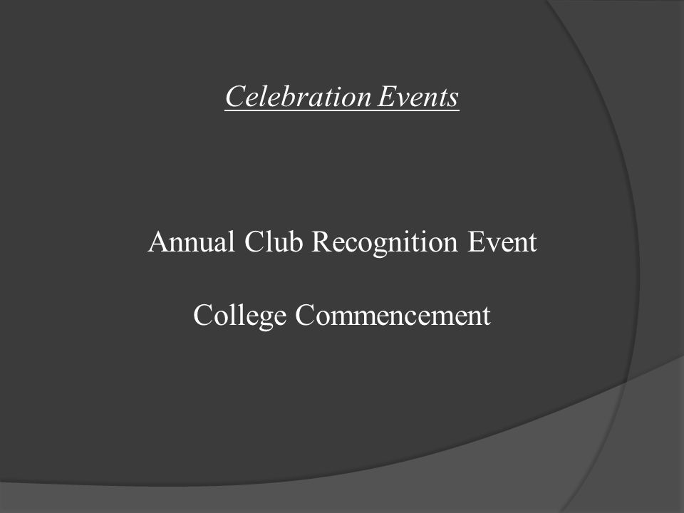 Celebration Events Annual Club Recognition Event College Commencement