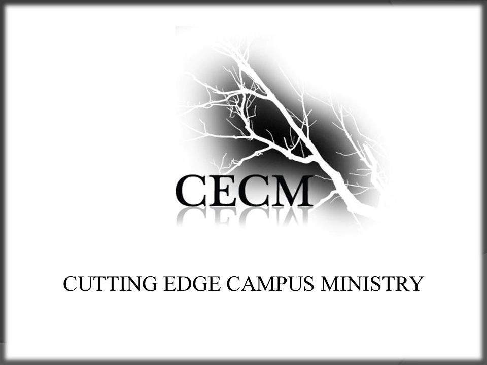 CUTTING EDGE CAMPUS MINISTRY