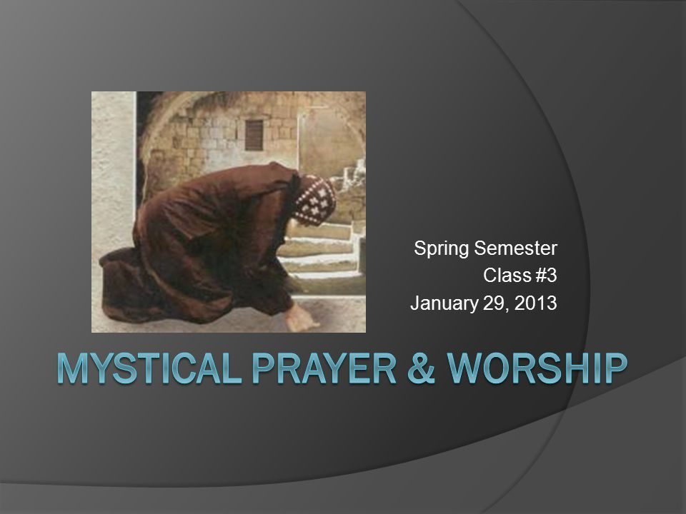 Spring Semester Class #3 January 29, 2013