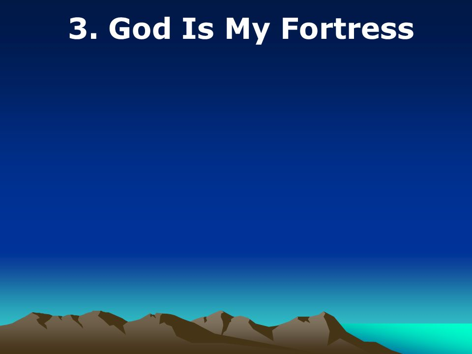 3. God Is My Fortress