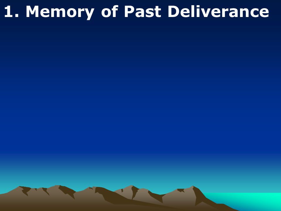 1. Memory of Past Deliverance
