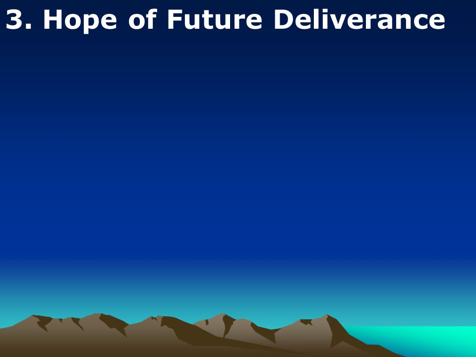 3. Hope of Future Deliverance