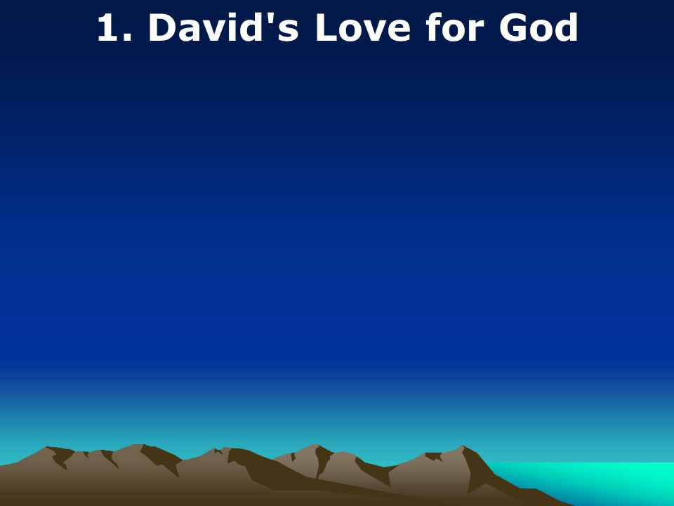 1. David's Love for God