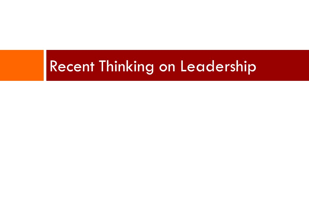Recent Thinking on Leadership