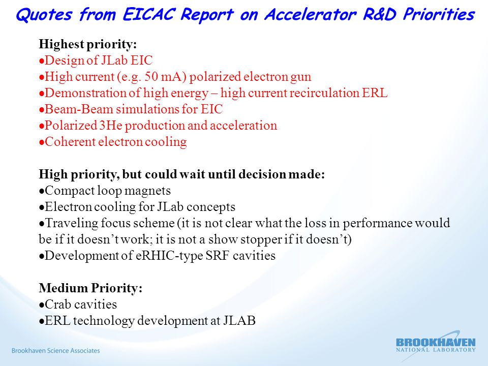 Quotes from EICAC Report on Accelerator R&D Priorities Highest priority:  Design of JLab EIC  High current (e.g.