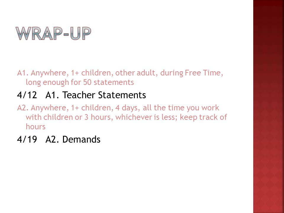 A1. Anywhere, 1+ children, other adult, during Free Time, long enough for 50 statements 4/12A1.