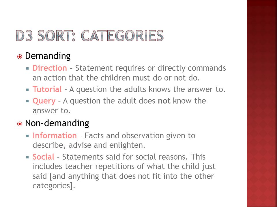  Demanding  Direction – Statement requires or directly commands an action that the children must do or not do.