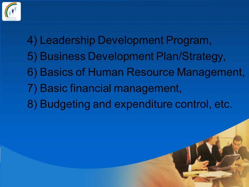 4) Leadership Development Program, 5) Business Development Plan/Strategy, 6) Basics of Human Resource Management, 7) Basic financial management, 8) Bu