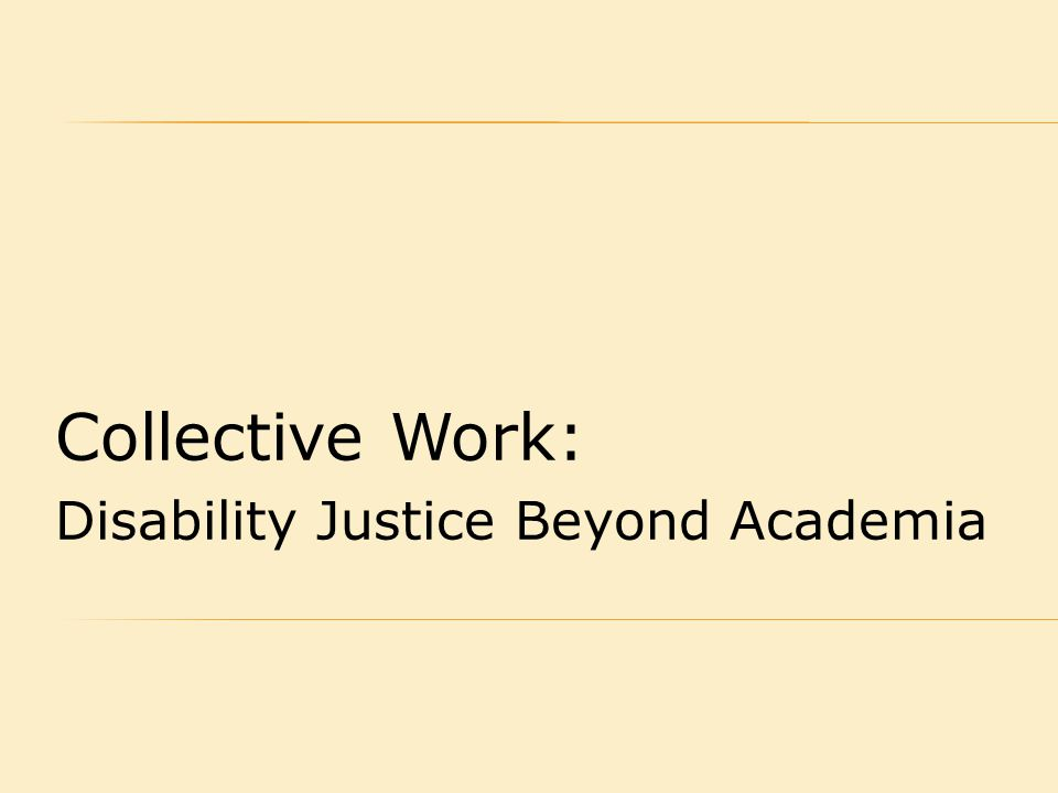 Collective Work: Disability Justice Beyond Academia