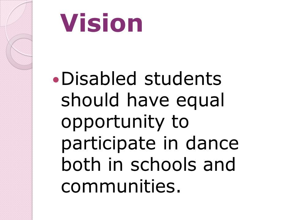 Vision Disabled students should have equal opportunity to participate in dance both in schools and communities.