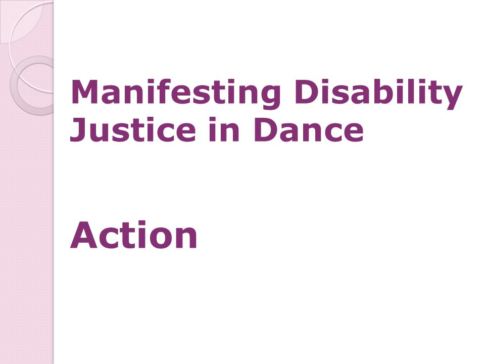 Manifesting Disability Justice in Dance Action