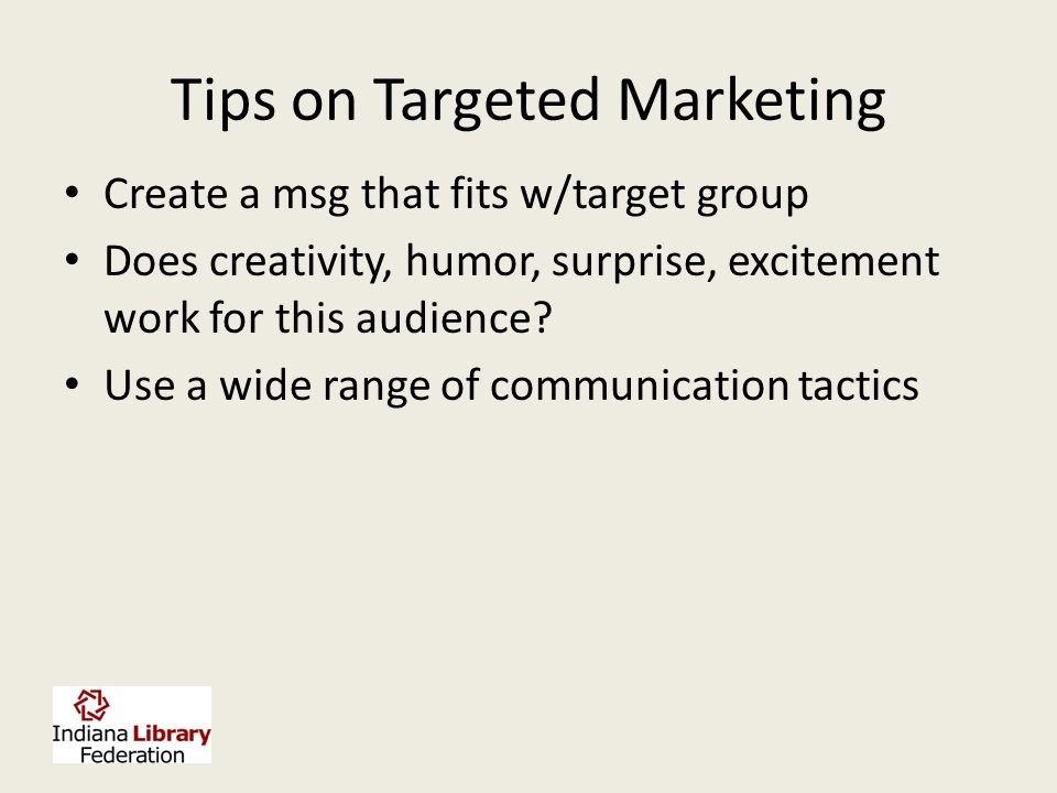 """Reaching a Targeted Market Your """"audience"""" or potential visitors are segmented by demographics Write in a style that pertains to that segment Deliver"""