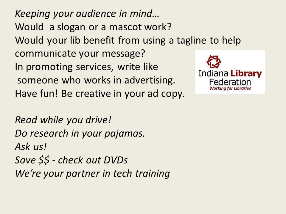 Enlarging Your Scope of Mkt Efforts Convey what is most unique about your library Communicate about librarians, too.