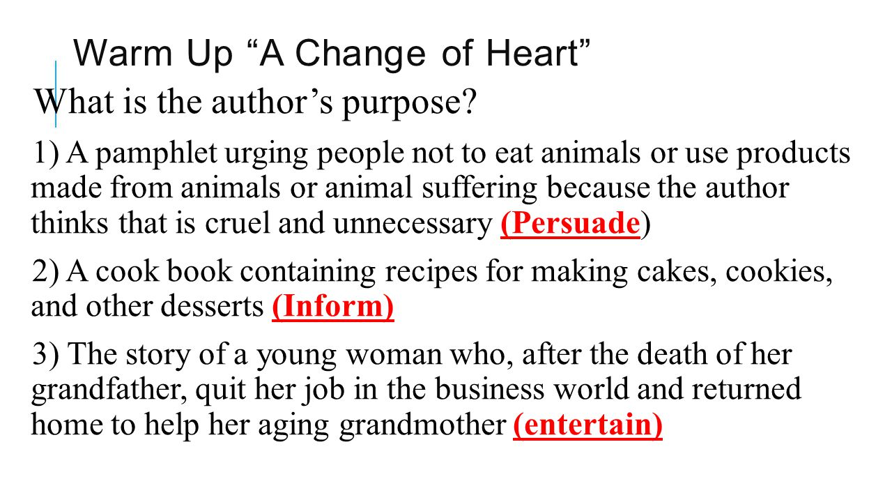 Warm Up A Change of Heart What is the author's purpose.