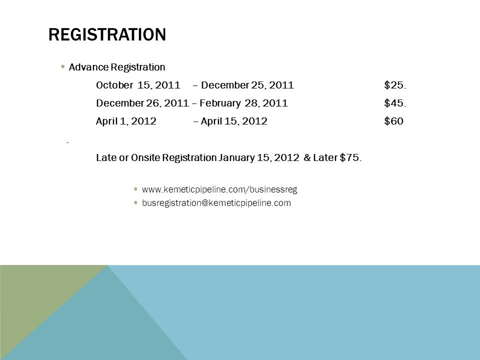 REGISTRATION  Advance Registration October 15, 2011 – December 25, 2011 $25.
