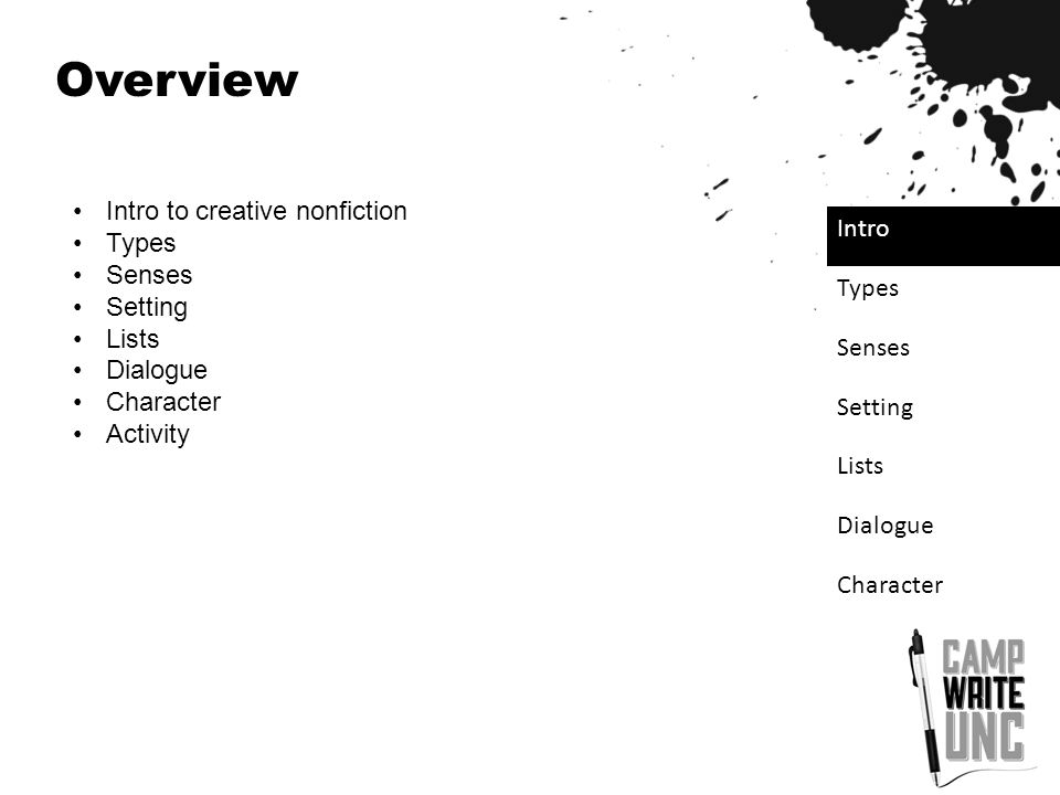Overview Intro to creative nonfiction Types Senses Setting Lists Dialogue Character Activity Intro Types Senses Setting Lists Dialogue Character
