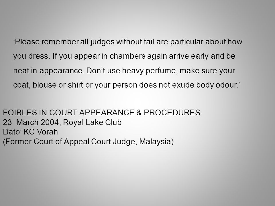 'Please remember all judges without fail are particular about how you dress.