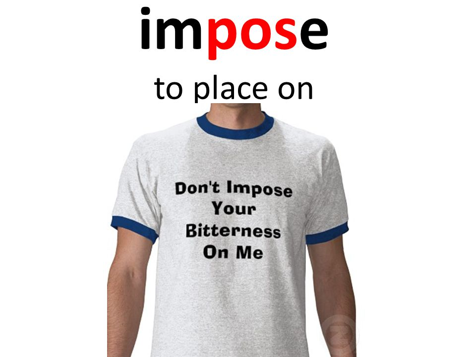 impose to place on