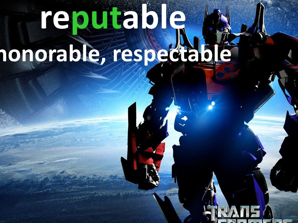 reputable honorable, respectable