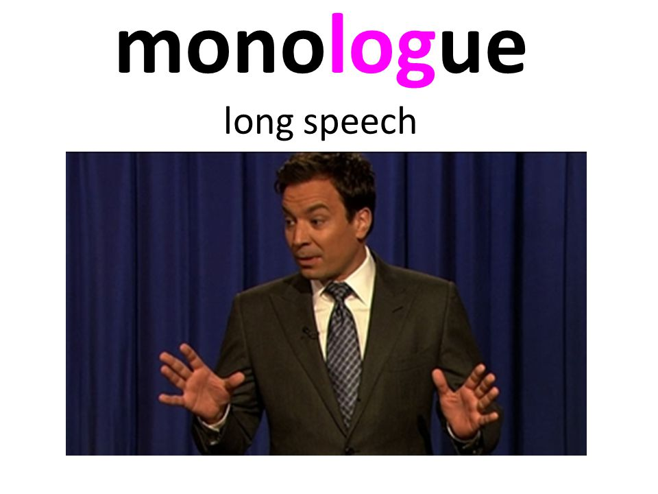 monologue long speech