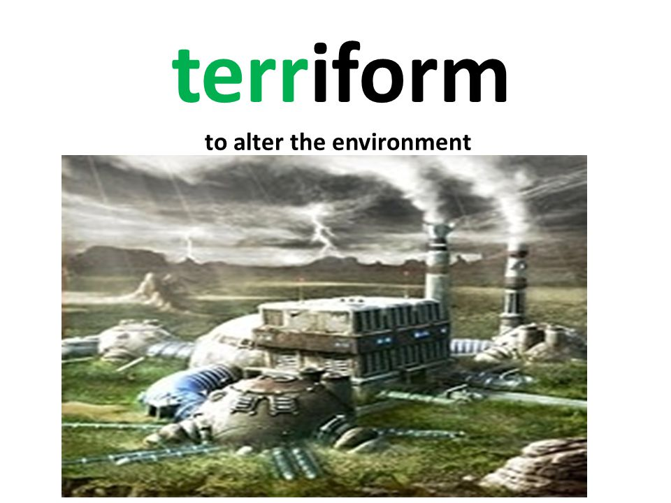 terriform to alter the environment