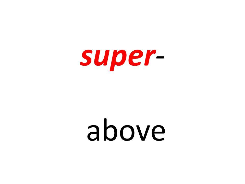 super- above