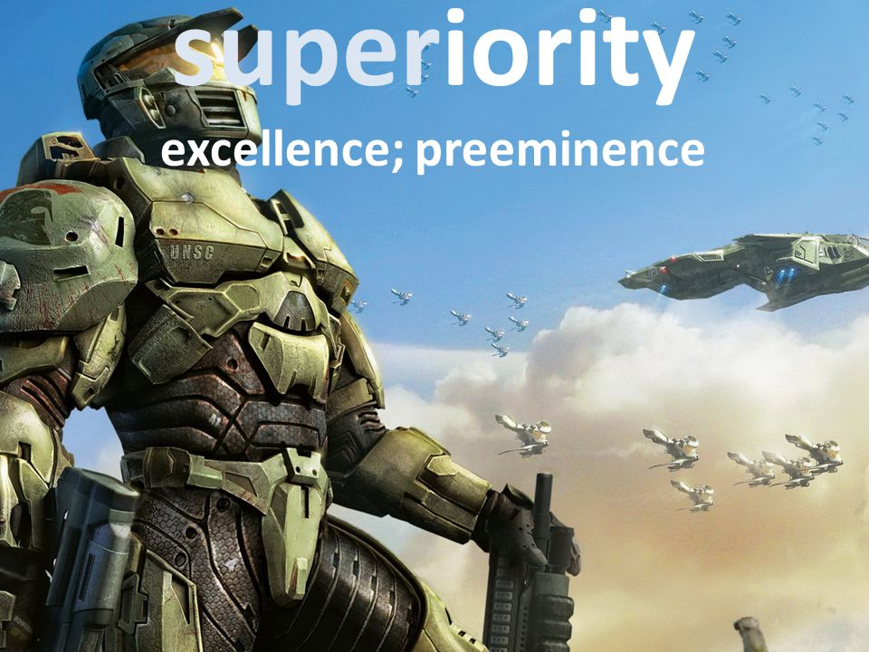 superiority excellence; preeminence