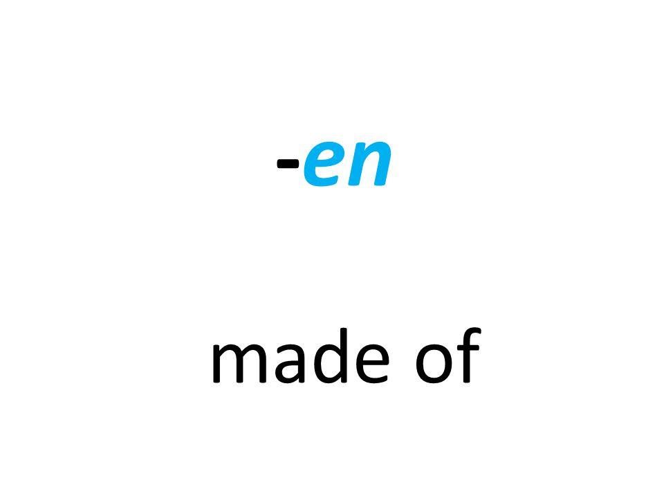 - en made of