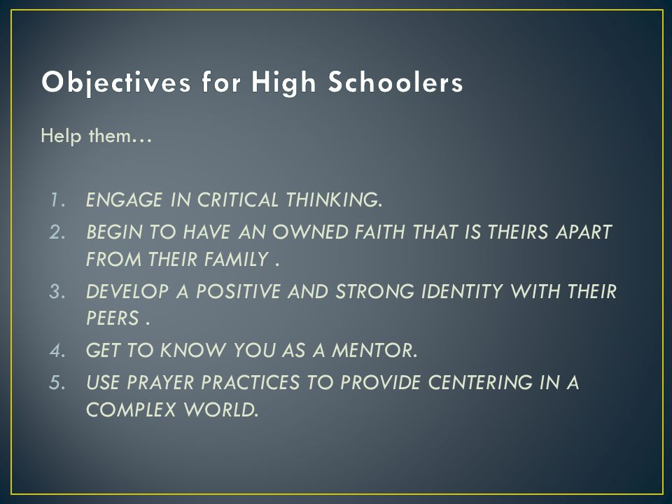 Help them… 1.ENGAGE IN CRITICAL THINKING.
