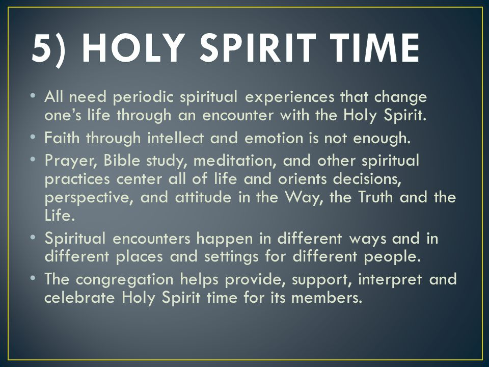 All need periodic spiritual experiences that change one's life through an encounter with the Holy Spirit.