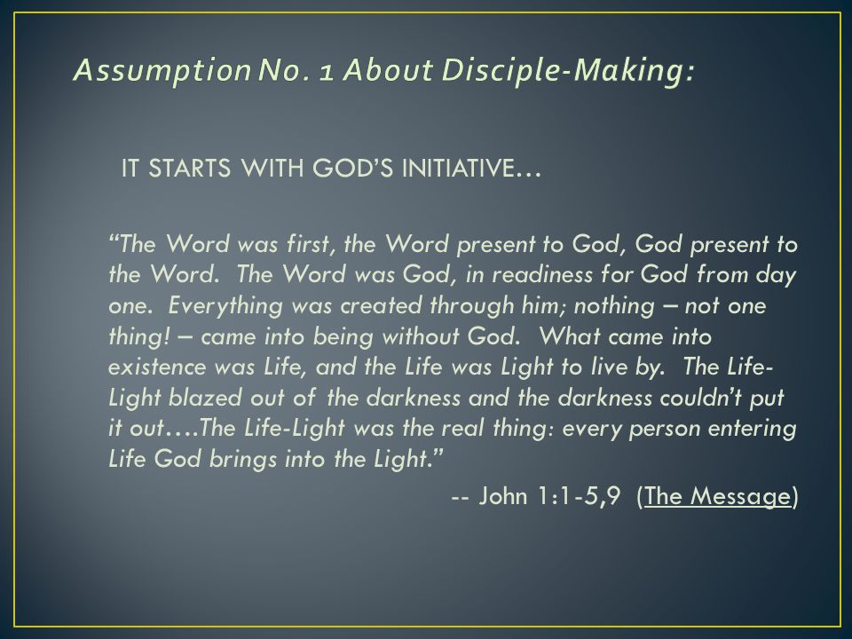 IT STARTS WITH GOD'S INITIATIVE… The Word was first, the Word present to God, God present to the Word.