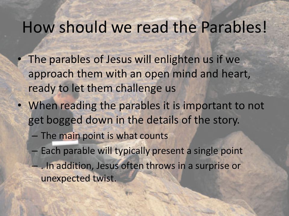 Themes of the Parables Parables from Nature The Sower and the Seed The Mustard Seed Parables of Work and Wages The unforgiving Servant The Parable of the Master and Servant