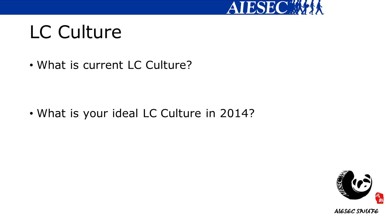 LC Culture What is current LC Culture What is your ideal LC Culture in 2014