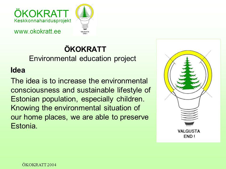 ÖKOKRATT Keskkonnaharidusprojekt www.okokratt.ee ÖKOKRATT 2004 ÖKOKRATT Environmental education project Idea The idea is to increase the environmental consciousness and sustainable lifestyle of Estonian population, especially children.