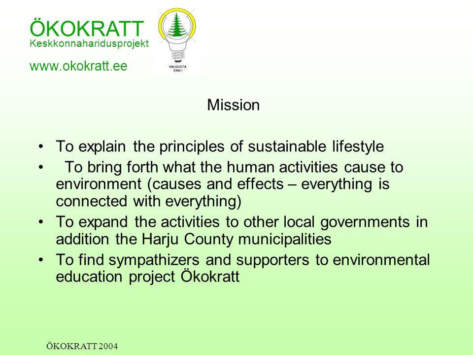 ÖKOKRATT Keskkonnaharidusprojekt www.okokratt.ee ÖKOKRATT 2004 Logo and Motto The environmental project Ökokratt has successfully been running since 1999 Since 2000 the motto of Ökokratt has been ENLIGHTEN YOURSELF.