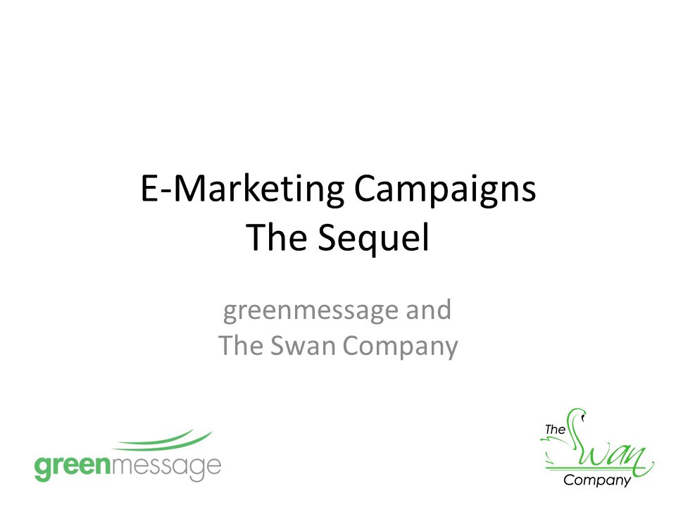 E-Marketing Campaigns The Sequel greenmessage and The Swan Company