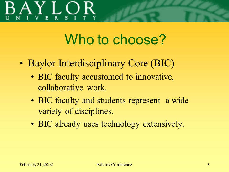February 21, 2002Edutex Conference3 Who to choose.