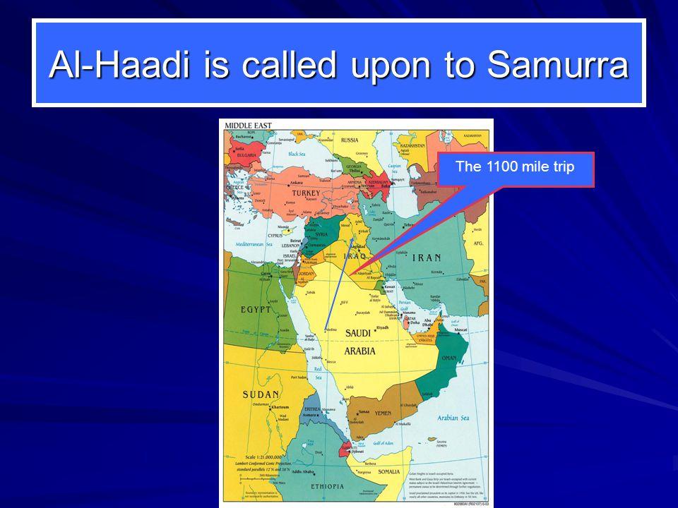 Al-Haadi is called upon to Samurra The 1100 mile trip