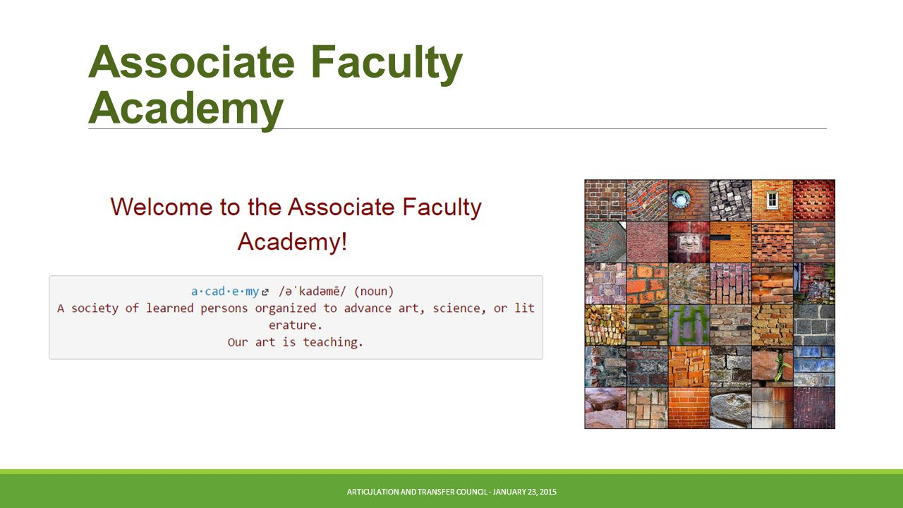 Associate Faculty Academy ARTICULATION AND TRANSFER COUNCIL - JANUARY 23, 2015