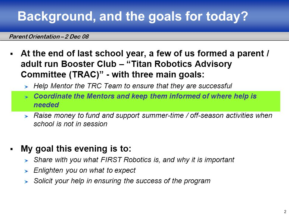 Parent Orientation – 2 Dec 08 2 Background, and the goals for today.