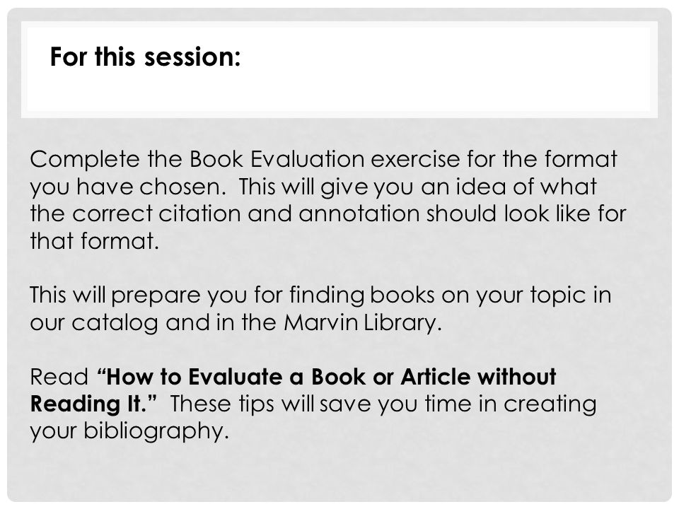 For this session: Complete the Book Evaluation exercise for the format you have chosen.
