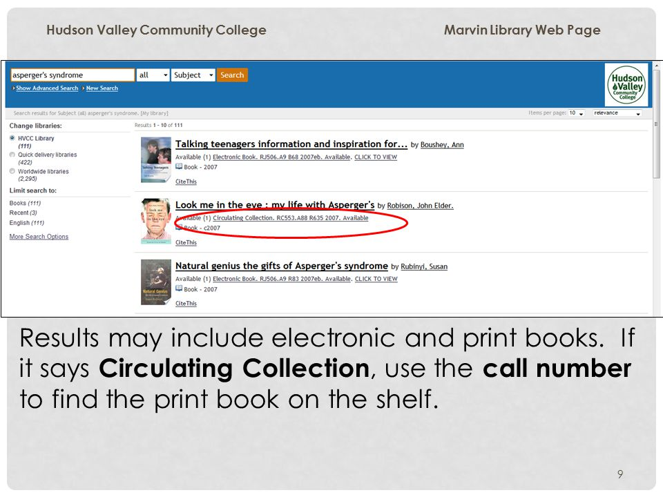 9 Hudson Valley Community College Marvin Library Web Page Results may include electronic and print books.