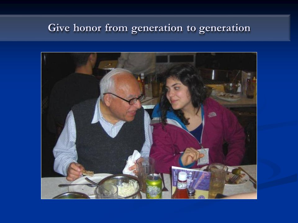 Give honor from generation to generation