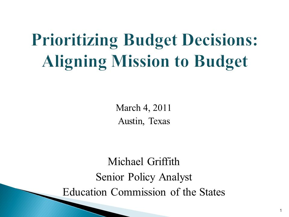 March 4, 2011 Austin, Texas Michael Griffith Senior Policy Analyst Education Commission of the States 1