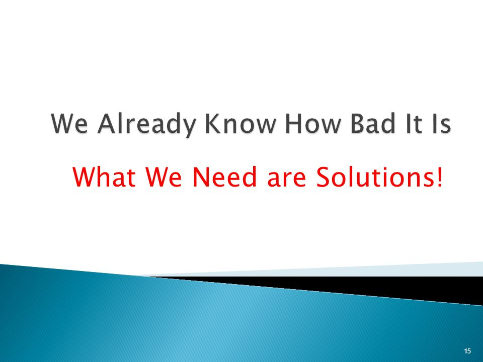 What We Need are Solutions! 15