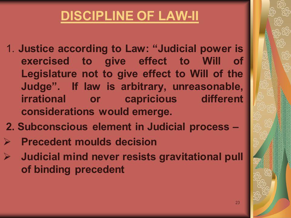 23 DISCIPLINE OF LAW-II 1.