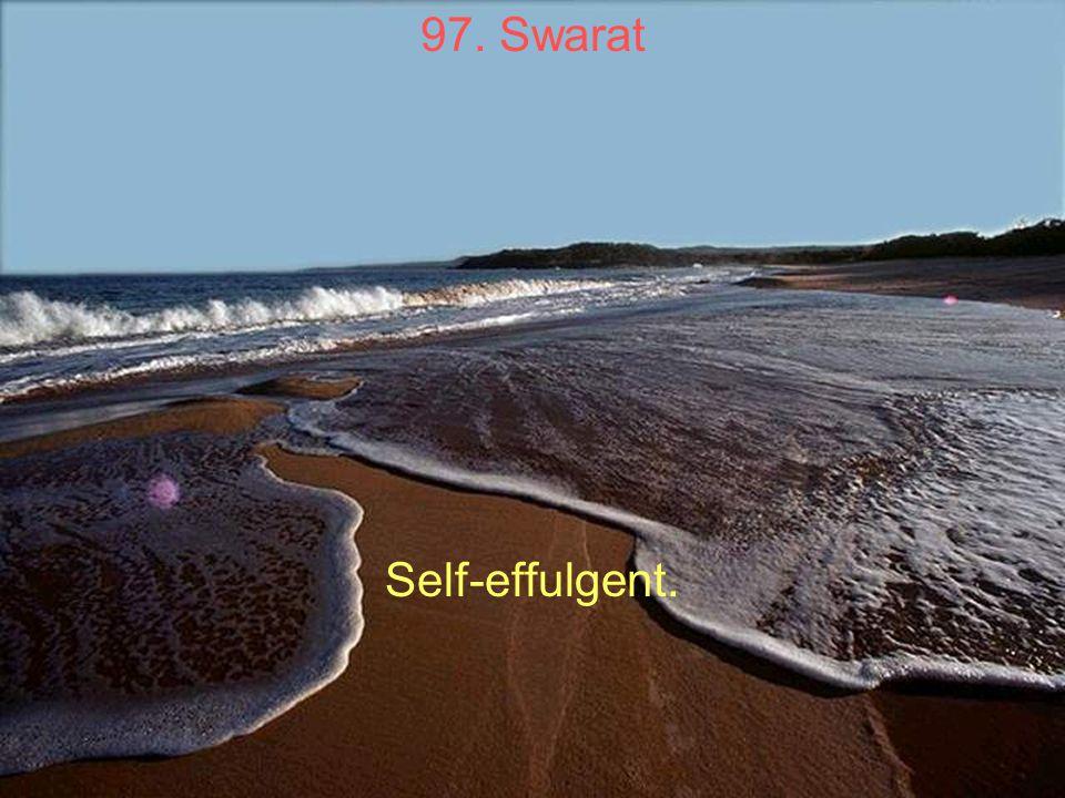 97. Swarat Self-effulgent.