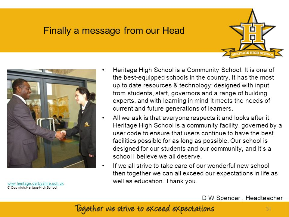 31 Finally a message from our Head Heritage High School is a Community School.