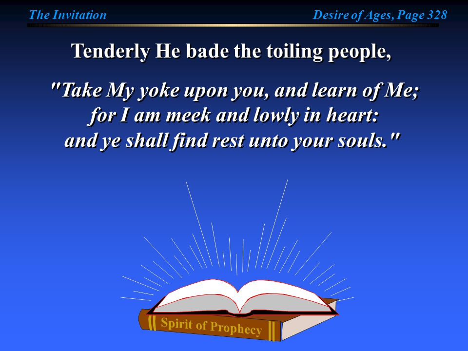 Tenderly He bade the toiling people,